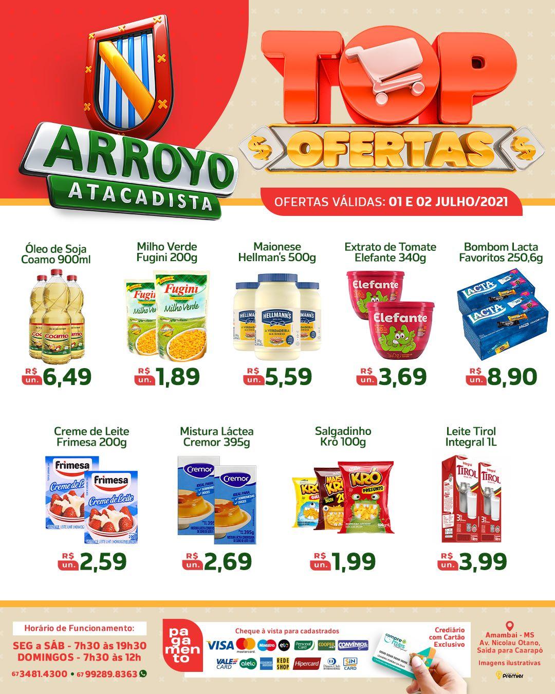 Tem TOP Ofertas em todos os setores do Arroyo! Vem começar bem o mês.